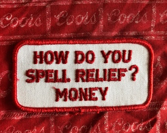 """Vintage 1980s """"How do you spell relief?"""" Retro 3"""" Sew On Patch"""