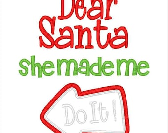 Dear Santa He She Made me Do It--Sibling Christmas shirts-Christmas Winter-- Appliqued Embroidered Shirt or bodysuit