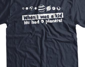 Funny Geek Nerd Space Planet School T-Shirt - When I WAs a Kid I Had 9 Planets Science School Nerd Geek  Mens Ladies Womens Youth Kids
