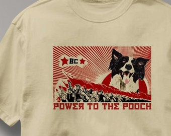 Border Collie Power to the Pooch Dog T Shirt Tee Shirt Mens Womens Ladies Youth Kids