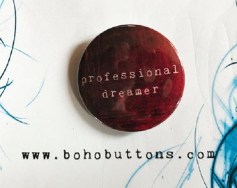 Professional Dreamer Pinback Button, Custom Backpack Pins and Patches, Boho Buttons, Peace Pin, Positive Vibes, Love, Motivational Button