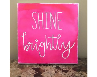 "CUSTOMIZABLE Watercolor Canvas | Shine Brightly | 8"" x 8"" 