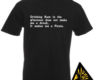 Drinking Rum In The Afternoon Doesn't Make Me A Drunk It Makes Me A Pirate T-Shirt Joke Funny Tshirt Tee Shirt Gift
