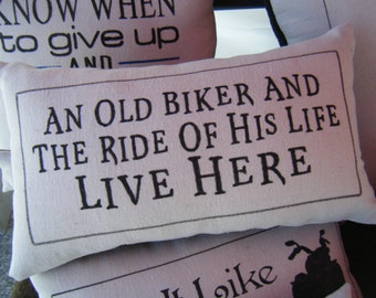An old Biker and the Ride of his Life Live Here ..... Pillow .....