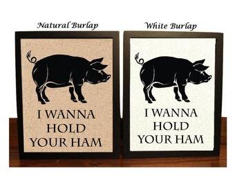 I Wanna Hold Your Ham   Funny Pig Kitchen Decor   Kitchen Pig   Pig Sign