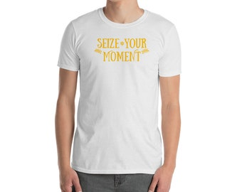 Seize Your Moment - Adult Shirt