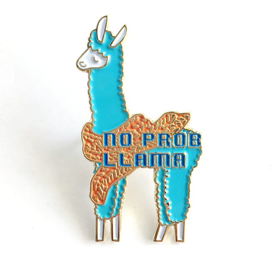 No Prob Lllama Enamel / Lapel Pin **PRESALES - estimated to ship out first week of JULY**