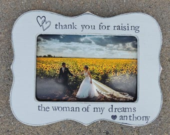 Thank you for raising the woman of my dreams Frame mother of bride Gift Parent personalized wedding gift mom picture frame rustic home decor