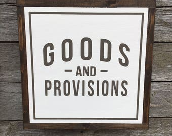 "Goods and Provisions | handmade wood sign | 13"" x 13"" 