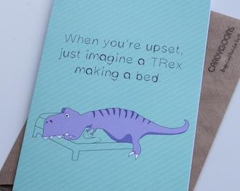 Get well soon / Cheer up / Fuuny Card - TRex