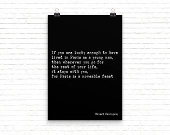 Home Decor Hemingway Quote Print Wall Art, Book Quote, black and white print, Paris is a Moveable Feast