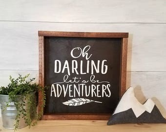 Wood Sign, Oh Darling Let's Be Adventurers, Adventure Sign, Gifts For Her, Unique Gift, Feather Sign, Nursery Sign, Inspirational Sign