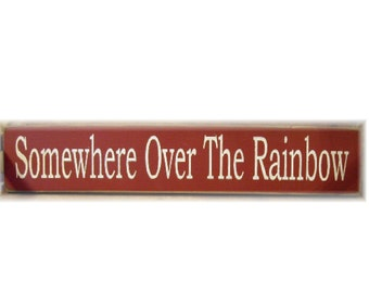 Somewhere Over The Rainbow primitive wood sign