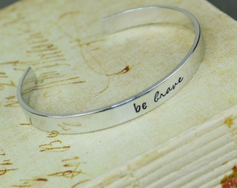 Be Brave Hand Stamped Aluminum Brass or Copper Bracelet