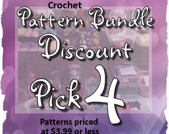 SAVE on this CROCHET PATTERN Discount Bundle:  Pick Any 4 crochet patterns in my shop priced at 3.99 or less. Crochet Pattern Value Deal