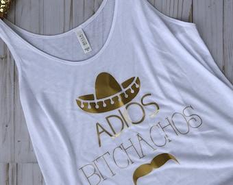 ADIOS B*TCHACHOS TANK // Mexico // Sombrero // Vacation // Vaca // Cruise // Resort