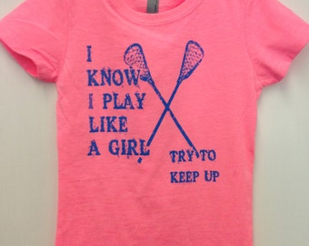 Yes I Play Like A Girl (lax)