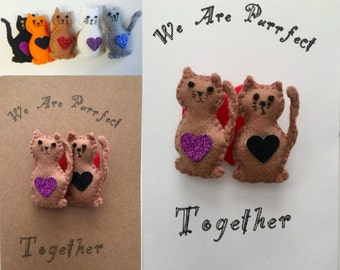 Greetings Card With 2 Felt Cat Brooches On (removeable) - We Are Purrfect Together