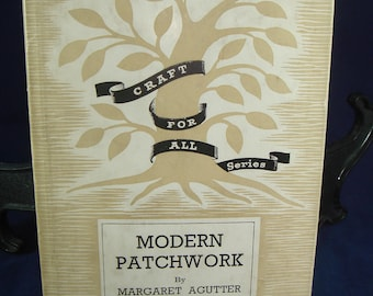 Modern Patchwork Pitman's Craft For All Series Margaret Agutter 1949 Vintage Sewing Book
