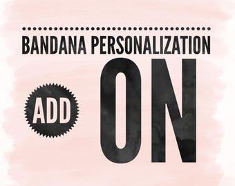 Bandana Personalization Add On (Bandana sold separately )