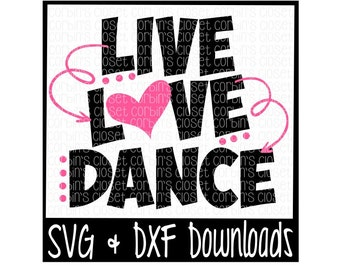 Live Love Dance Cutting File - DXF & SVG Files - Silhouette Cameo, Cricut