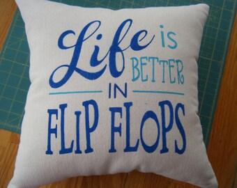 Kissen - ist das Leben besser in Flip Flops