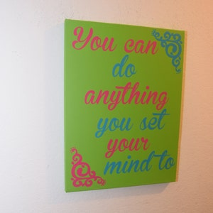Custom canvas quote wall art sign - You can do anything you set your mind to
