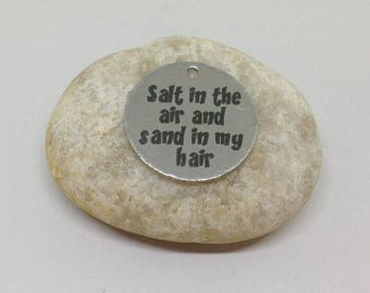 10pcs Salt In The Air Sand In My Hair  Stainless Steel charm, Text Quote Message Charm Beach Charm