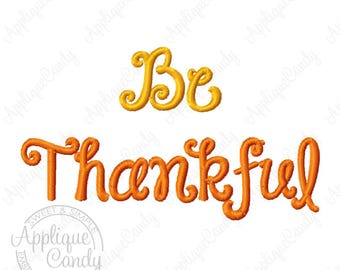 Be Thankful Machine Embroidery Design Digital File 4x4 5x5 6x6 5x7 Saying Phrase Turkey Day Thanksgiving Thanks giving INSTANT DOWNLOAD