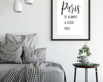 Paris Is Always A Good Idea, Printable Poster, Printable Sign, Quote Wall Art, Inspirational Poster, Printable Quote, Motivational Art