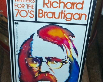 Writers For The 70's Richard Brautigan by Terence Malley Vintage Paperback Book