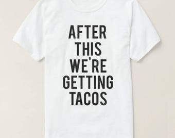 RESERVED: 1 T-shirt After This We're Getting TACOS T-Shirt - Bridal Party Getting Ready Outfit - Bride robe