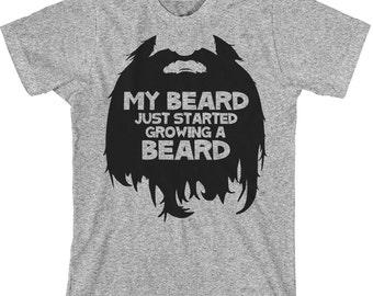 Funny Men's Beard T Shirt - My Beard Just Started Growing a Beard TShirt - Item 1869
