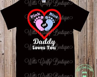 Gender Reveal T-shirts-Pink or Blue Daddy Loves You