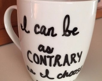 i can be as contrary as i choose, downton abbey, violet crawley mug, gift for coffee lover, funny mug, handwritten mug, unique coffee mug