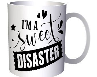 Sweet Disaster 11oz Mug s260