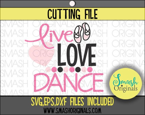 Download Dance Svg Live Love Dance Cut File SVG EPS and DXF Cut