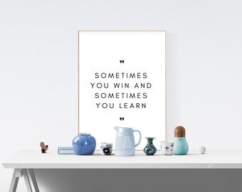 Sometimes You Win and Sometimes You Learn, Motivational Print, Inspirational Print, Printable Quote, Home Decor, Office Decor