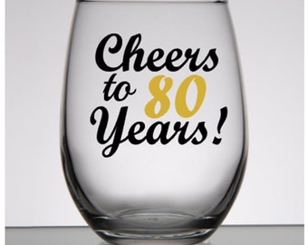 80th Birthday Gift, 80th Birthday for Her, 80th Birthday For Him, Cheers to 80 Years Wine Glass Glass, Turning 80, 80th Party Favors