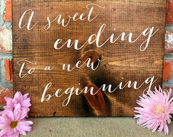 A Sweet Ending to a New Beginning, Cake Table Sign, Wedding Cake Sign, Wedding Cake Decor, Wedding Signs, Wooden Wedding Signs