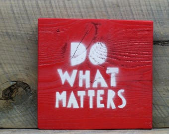 Painted Sign - Do What Matters - Wood Wall Art Words of Wonder Folk Art Home Decor - Red and White - Word Quote Art Painting