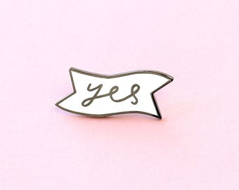 Yes Enamel Pin - Motivational Enamel Pin - Enamel Lapel Pin - Fun Enamel Pin - Enamel pins - gift for her - Fashion enamel pin