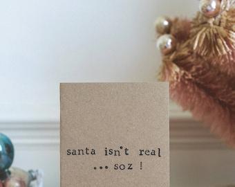 Funny Christmas Card - Santa Isn't Real...Soz! | Xmas | Humour