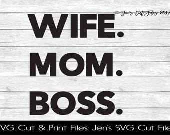Wife Mom Boss SVG Cut File, SVG files for Die Cutting Machines- Vinyl htv Clip art - Commercial use