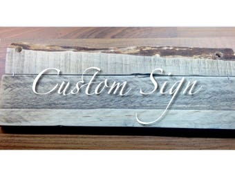Custom Handmade Sign - Any quote, any font, any colour - personalised for you or someone you love.