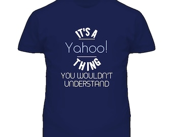 It's A Yahoo! Thing Funny Geek T Shirt