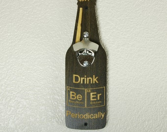 Bottle Opener-Drink Beer Periodically