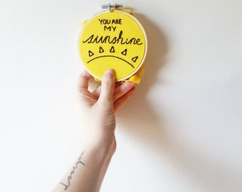 You Are My Sunshine - Custom Embroidery Hoop - Personalized Wall Art - Personalized Gift - Home Decor - Anniversary Gift - Wedding Gift
