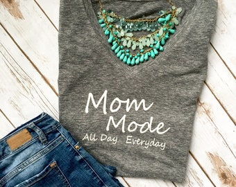 Mom Mode Shirt - Gift for Her - Mothers Day Gift - Mom Shirt - Mom Life Shirt - Gift for Mom - New Mom Shirt - Funny Mom Shirt - Mommy Shirt