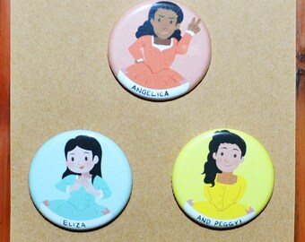 Schuyler Sisters (Hamilton Musical) Pins/Buttons Set - Angelica, Eliza, Peggy